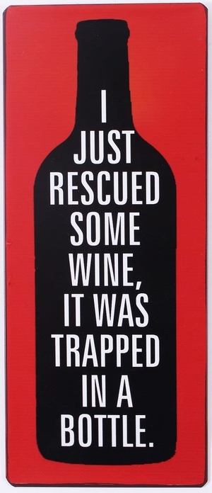 I JUST RESCUED SOME WHINE..