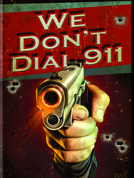 WE DON´T DIAL 911